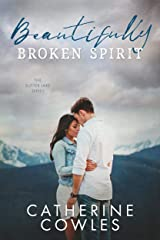 Beautifully Broken Spirit (The Sutter Lake Series Book 3) Kindle Edition