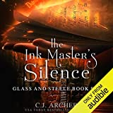 The Ink Master's Silence: Glass and Steele, Book 6
