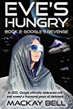 Eve's Hungry - Google's Revenge (iWars Trilogy Book 2)