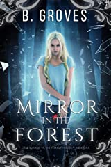 Mirror In The Forest Book One: A Supernatural Romance Thriller: Book 1 (The Mirror In The Forest Trilogy) Kindle Edition