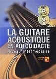 La guitare acoustique en autodidacte - Intermédiaire Livre + CD + DVD
