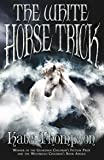 The White Horse Trick (The New Policeman Trilogy)