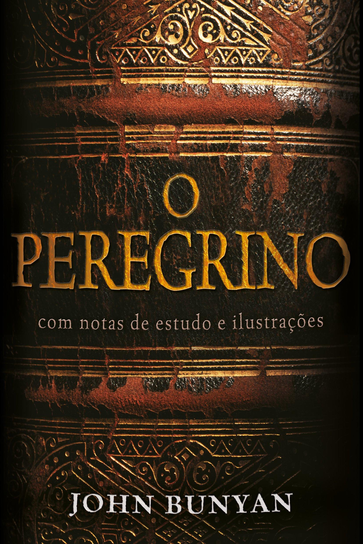 Peregrino, O: Com Notas de Estudo e Ilustracoes pdf
