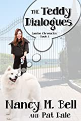 The Teddy Dialogues (Canine Chronicles Book 1) Kindle Edition