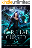 Dark Fae Cursed (Broken Court Book 1)