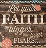 Let Your Faith Be Bigger Than Your Fears… 12 x 12 inch Wood Board Plank Wall Sign Plaque