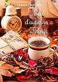 Sere d'autunno a Firenze (Un cuore per capello)