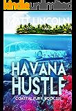 Havana Hustle (Coastal Fury Book 6)