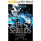 The Five Shields: The Prophecy - A YA Adventure Fantasy