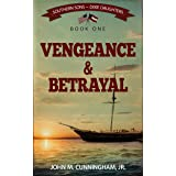 Vengeance & Betrayal (Southern Sons-Dixie Daughters Book 1)