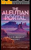 The Aleutian Portal (Sam Reilly Book 8)