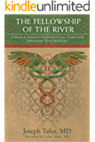 The Fellowship of the River: A Medical Doctor's Exploration into Traditional Amazonian Plant Medicine (English Edition)