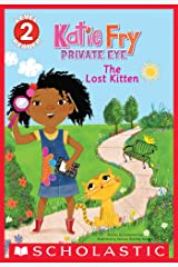 Scholastic Reader, Level 2: Katie Fry, Private Eye #1: The Lost Kitten (Scholastic Reader Level 2) Kindle Edition