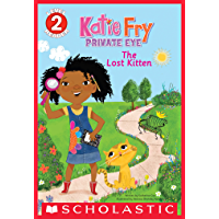 Katie Fry, Private Eye: The Lost Kitten (Scholastic Reader, Level 2)
