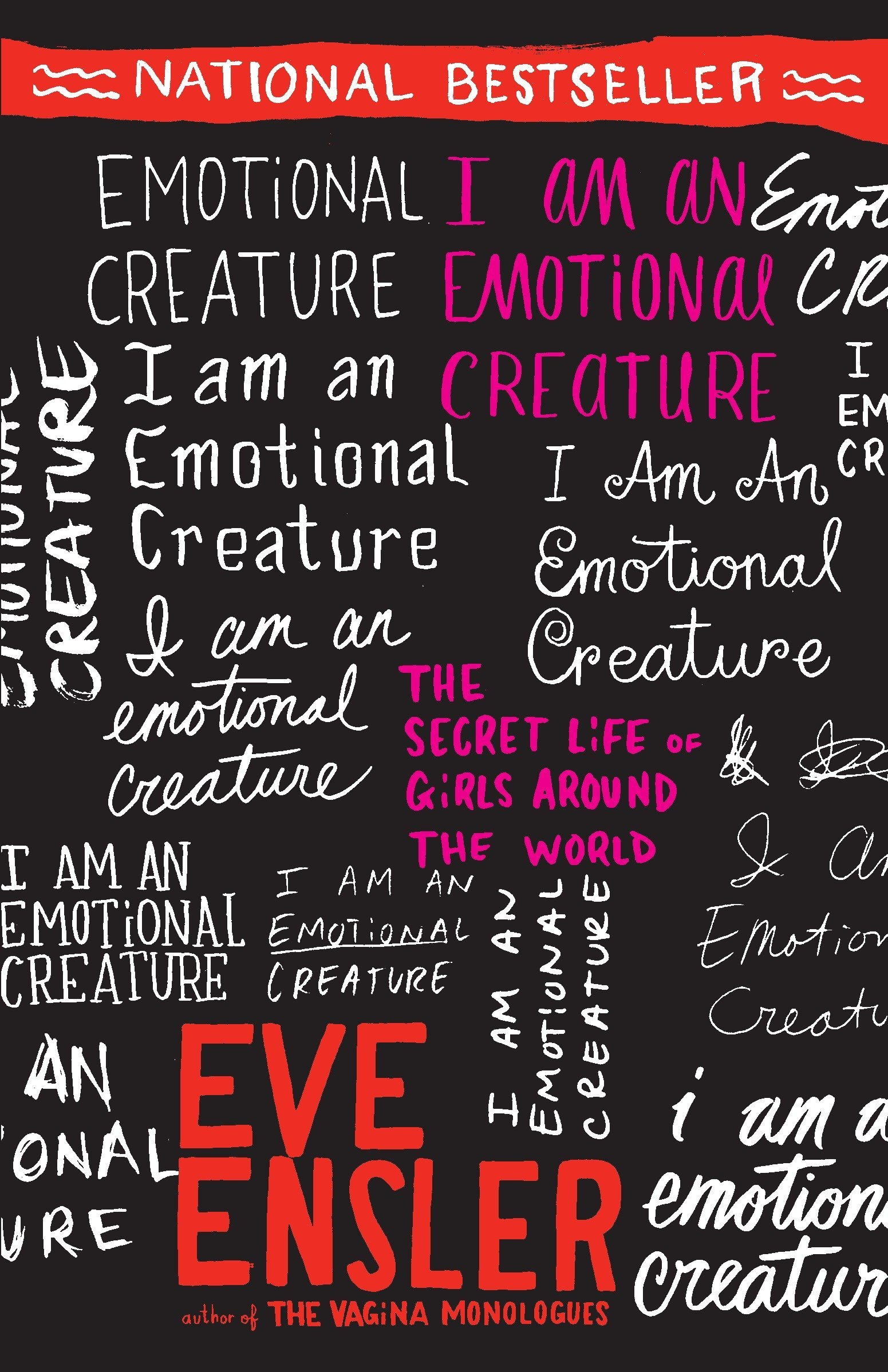 I Am an Emotional Creature: The Secret Life of Girls Around the World: Eve  Ensler: 9780812970166: Amazon.com: Books