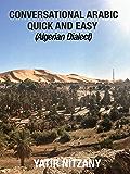 Conversational Arabic Quick and Easy: Algerian Dialect, Spoken Arabic, Learn Arabic, Darja