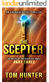 The Scepter: An Archaeological Thriller: The Relics of the Deathless Souls, part 3