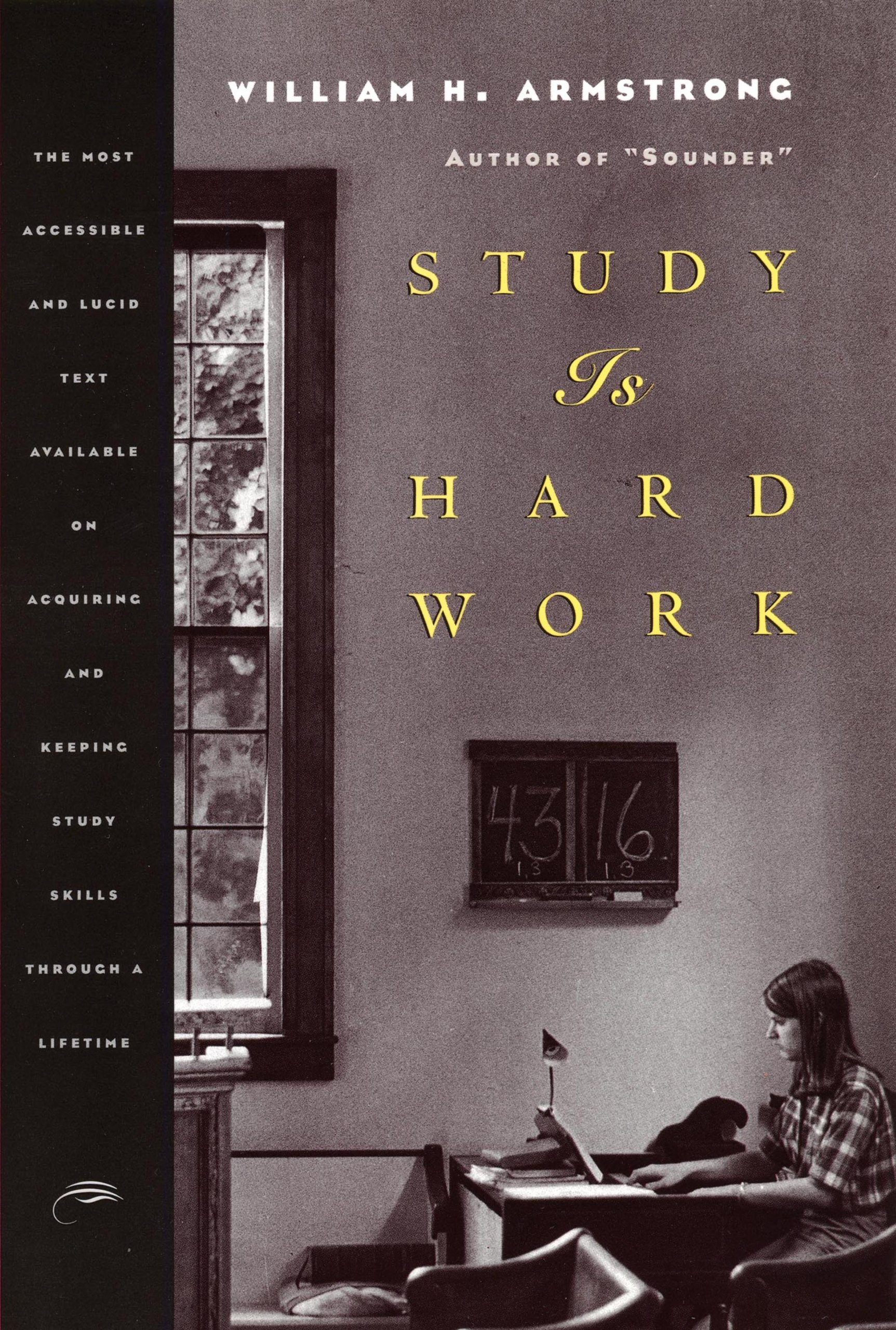 Study Is Hard Work: Most Eclectic and Lucid Text Available of Acquiring Maintaining and Improving Study Skills Throughout a Lifetime (English Edition)