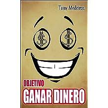 OBJETIVO GANAR DINERO (Spanish Edition) Mar 11, 2018