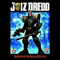 Juiz Dredd. Mutantes em Mega-City Um