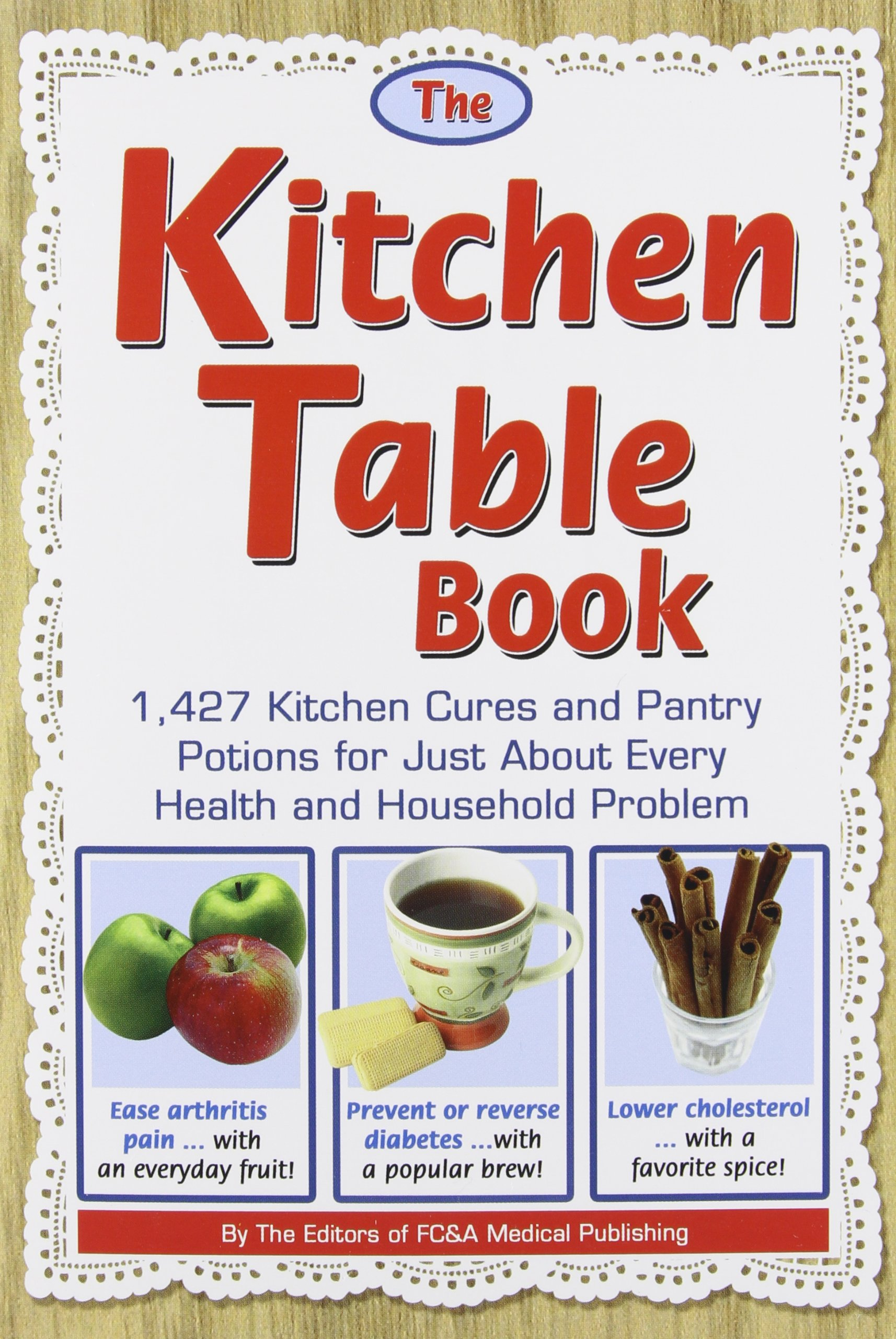 The Kitchen Table Book: 1, 427 Kitchen Cures and Pantry Potions ...