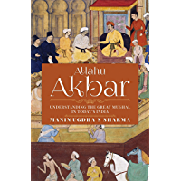 Allahu Akbar: Understanding the Great Mughal in Today's India