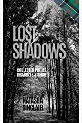 Lost Shadows: Collected Poems, Drabbles & Shorts Kindle Edition