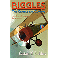 Biggles: The Camels Are Coming (English Edition)