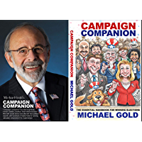 Campaign Companion: The Essential Handbook For Winning Elections