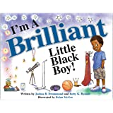 I'm A Brilliant Little Black Boy! (The BBoy Collection / The I'm A Boy Collection)