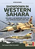 Showdown in the Western Sahara Volume 2: Air Warfare over the Last African Colony, 1975-1991 (Africa@War)