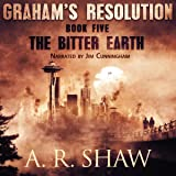 The Bitter Earth: Graham's Resolution, Book 5