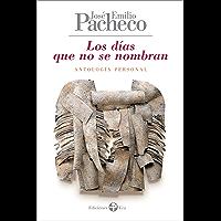 Los días que no se nombran: Antología personal 1958-2010 (Spanish Edition)