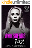 Who Breaks First: An Enemies-to-Lovers Bully Romance (Clearwater University Book 1)