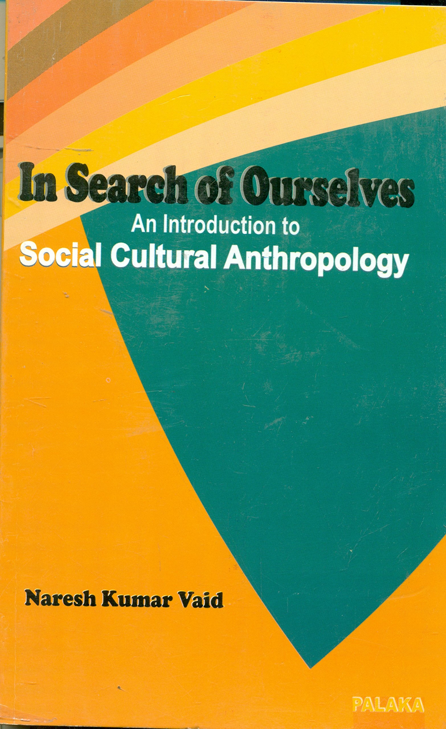 In Search of Ourselves An Introduction to Social Cultural Anthropology  Paperback – 2014