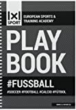 Il preferito 1x1SPORT PlayBook #FUSSBALL | Modelli di campi da gioco & training di formazione per allenatori di calcio (quaderno ad anelli, esercizi di calcio e taccuini con le tattiche, formato Din-A5, 200 pagine)