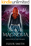 Under the Magnolia: Daughter of Fire Prequel Novella