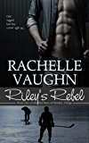 Riley's Rebel (Bad Boys of Hockey Romance Trilogy Book 1)