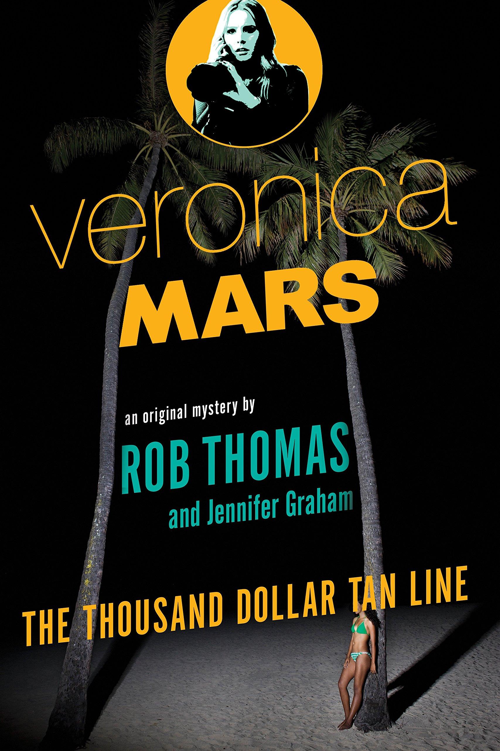 The Thousand Dollar Tan Line Veronica Mars 1 By Rob Thomas