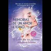 MEMORIAS DE UN AMOR ETERNO: El Sentir