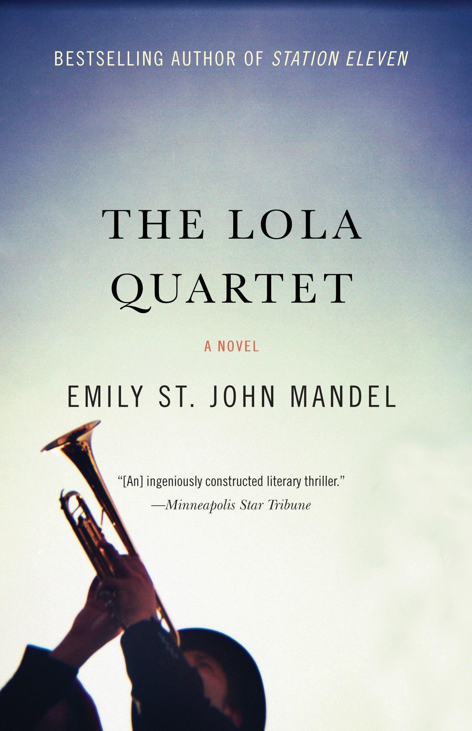 Amazon.com: The Lola Quartet (9781101911990): Emily St. John Mandel: Books