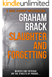 Slaughter and Forgetting: Murder and intrigue on the streets of Prague... (Josef Slonský Investigations Book 2)