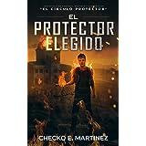 El Protector Elegido: Una novela de suspenso, intriga y misterio sobrenatural (El Circulo Protector nº 6) (Spanish Edition)