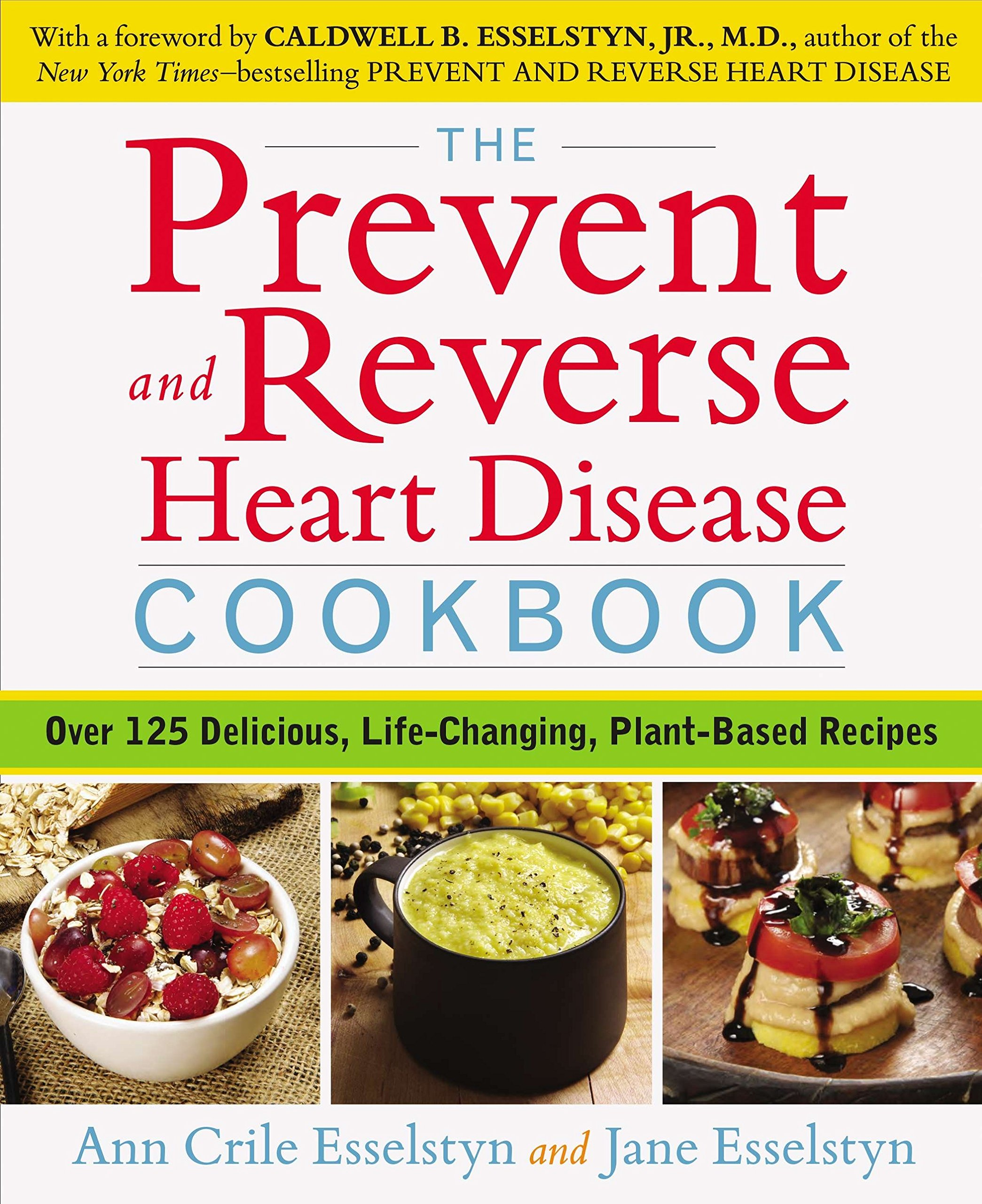 The Prevent and Reverse Heart Disease Cookbook: Over 125 Delicious, Life-Changing, Plant-Based Recipes by WaterBrook Press (Image #2)