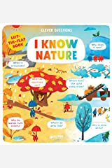 I Know Nature: Lift-the-flap Book (Clever Questions) Board book