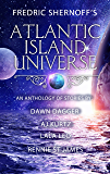 Atlantic Island Universe: A Sci-Fi/Fantasy Anthology