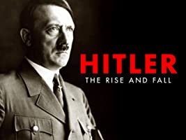Hitler: The Rise and Fall - Series 1