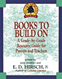 Books to Build On: A Grade-By-Grade Resource Guide for Parents and Teachers (The Core Knowledge Series)