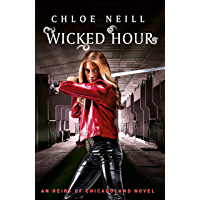 Wicked Hour: An Heirs of Chicagoland Novel (Chicagoland Vampires Series) (English Edition)
