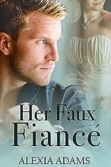 Her Faux Fiancé Kindle Edition